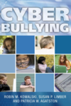 Cyber Bullying: Bullying in the Digital Age, Robin M. Kowalski, Ph.D., Susan P. Limber, Ph.D., and Patricia Walton Agatston, Ph.D